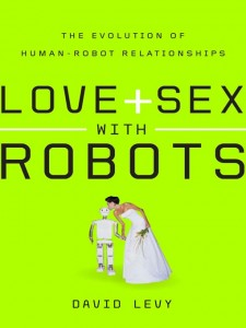 Love and Sex with Robots by Dr. David Levy