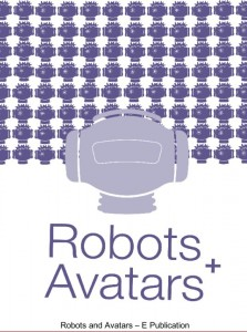 Robots and Avatars e-publication is out
